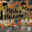 Moshi Moseamo ? (初回限定盤 CD+DVD)