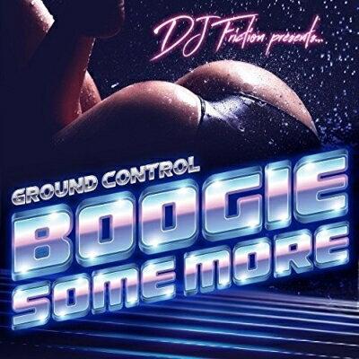 【輸入盤】Boogie Some More [ Dj Friction / Ground Control ]