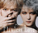 Flawless Love TYPE A (2CD+Blu-ray)