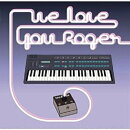 【輸入盤】We Love You Roger (Ltd)