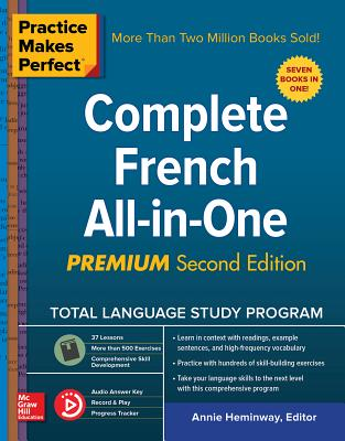 Practice Makes Perfect: Complete French All-In-One, Premium Second Edition PRAC MAKES PERFECT COMP FRENCH [ Annie Heminway ]