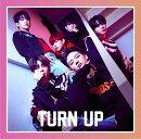 TURN UP (初回限定盤B JB&マーク ユニット盤)