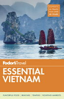 Fodor's Essential Vietnam: With a Side Trip to Angkor Wat