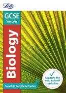 Letts GCSE Revision Success - New 2016 Curriculum - GCSE Biology: Complete Revision & Practice