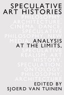 Speculative Art Histories: Analysis at the Limits