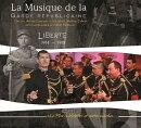 【輸入盤】『リベルテ1914〜1918』 ランガーニュ&パリ・ギャルド・レピュブリケーヌ・ガード・バンド