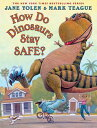 How Do Dinosaurs Stay Safe? HOW DO DINOSAURS STAY SAFE [ Jane Yolen ]