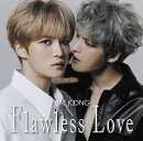 Flawless Love TYPE B (2CD)
