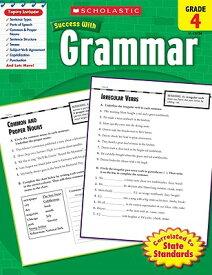 Grammar, Grade 4 SCHOLASTIC SUCCESS W/GRA-GRD 4 (Scholastic Success with Workbooks: Grammar) [ Scholastic ]