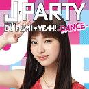 J-PARTY 〜DANCE〜 mixed by DJ FUMI★YEAH!
