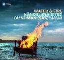 【輸入盤】『ウォーター&ファイヤー〜ヘンデル・リヴィジテッド』 ブリンドマン(サックス五重奏団)、ライツェ・…