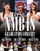 NMB48 GRADUATION CONCERT KEI JONISHI / SHU YABUSHITA / REINA FUJIE(3BD)【Blu-ray】