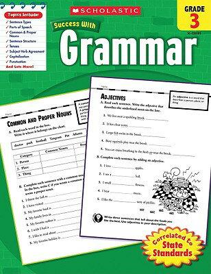 Grammar, Grade 3 SCHOLASTIC SUCCESS W/GRA-GRD 3 (Scholastic Success with Workbooks: Grammar) [ Inc Scholastic ]