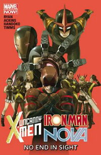 UncannyX-Men/IronMan/Nova:NoEndinSight[MarvelComics]