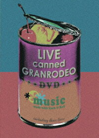 GRANRODEO/LIVE_canned_GRANRODEO〈3枚組〉