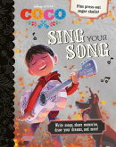 Disney Pixar Coco Sing Your Song: Write Songs, Share Memories, Draw Your Dreams, and More!