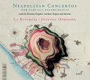 【輸入盤】様々な楽器のためのナポリの協奏曲集 ラ・リティラータ