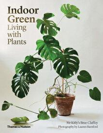INDOOR GREEN:LIVING WITH PLANTS(P) [ . ]