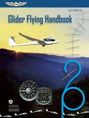 Glider Flying Handbook Ebundle: FAA-H-8083-13a
