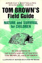 TOM BROWN'S GD TO NATURE & SURVIVAL FOR [ TOM BROWN ]