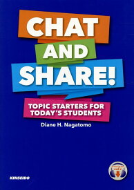 Chat and Share!:Topic Starters for Today 話してみよう!トピックベースの英会話 [ ダイアン・H.ナガトモ ]