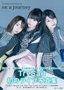 TrySail Live Photobook on a journey [ TrySail ]