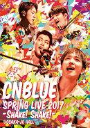 【予約】SPRING LIVE 2017 -Shake! Shake!- @OSAKAJO HALL