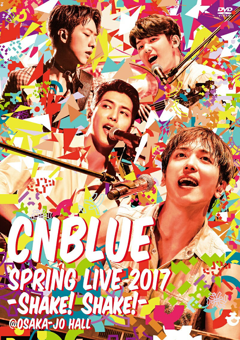 SPRING LIVE 2017 -Shake! Shake!- @OSAKAJO HALL [ CNBLUE ]