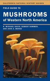 Field Guide to Mushrooms of Western North America FGT MUSHROOMS OF WESTERN NORTH (California Natural History Guides) [ Mike Davis ]
