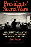 Presidents' Secret Wars: CIA and Pentagon Covert Operations from World War II Through the Persian Gu