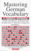 Mastering German Vocabulary: A Thematic Approach a Thematic Approach