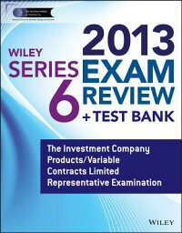 WileySeries6ExamReview2013+TestBank:TheInvestmentCompanyProducts/VariableContractsLimi[JeffVanBlarcom]