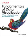 Fundamentals of Data Visualization: A Primer on Making Informative and Compelling Figures FUNDAMENTALS OF DATA…