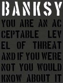 Banksy.: You Are an Acceptable Level of Threat【バーゲンブック】