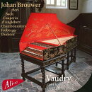 【輸入盤】Johan Brouwer: Plays Bach, Couperin, Froberger, Dumont, Etc