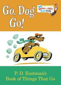 Go, Dog. Go! GO DOG GO-BOARD (Big Bright & Early Board Book) [ P. D. Eastman ]