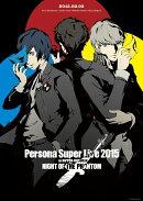 PERSONA SUPER LIVE 2015 〜in 日本武道館 -NIGHT OF THE PHANTOM- 【Blu-ray】