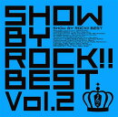 SHOW BY ROCK!!BEST Vol.2 (CD+DVD)