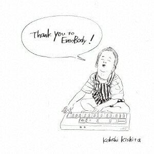 Thank You to Everybody! [ Kohshi Kishita ]