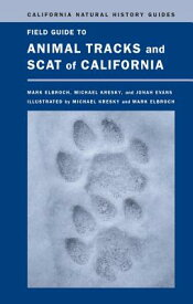 Field Guide to Animal Tracks and Scat of California FGT ANIMAL TRACKS & SCAT OF CA (California Natural History Guides) [ Lawrence Mark Elbroch ]