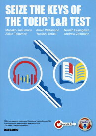 SEIZE THE KEYS OF THE TOEIC L&R TEST TOEIC L&Rテスト攻略の鍵 [ 安丸雅子 ]