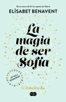 La Magia de Ser Sofia / The Magic of Being Sofia
