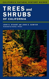 Trees and Shrubs of California TREES & SHRUBS OF CALIFORNIA (California Natural History Guides) [ John D. Stuart ]