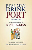 Real Men Drink Port: And Ladies Do Too!: A Contemporary Guide