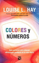 Colores y Numeros / Colors and Numbers: Guia Personal Para Obtener Vibraciones Positivas / Your Pers