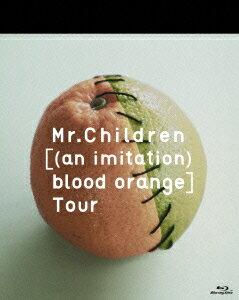 Mr.Children [(an imitation) blood orange]Tour 【Blu-ray】 [ Mr.Children ]