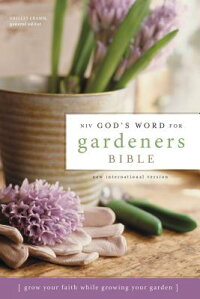 NIVGod'sWordforGardenersBible:GrowYourFaithWhileGrowingYourGarden[ShelleyCramm]
