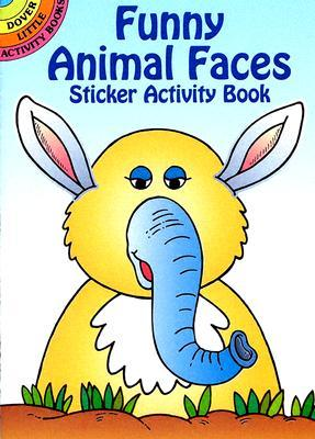 Funny Animal Faces Sticker Activity Book STICKERS-FUNNY ANIMAL FACES ST (Dover Little Activity Books) [ Fran Newman-D'Amico ]