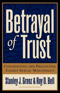 Betrayal_of_Trust:_Confronting