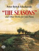 【輸入楽譜】チャイコフスキー, Pytr Il'ich: 四季 Op.37a とその他ピアノ作品集